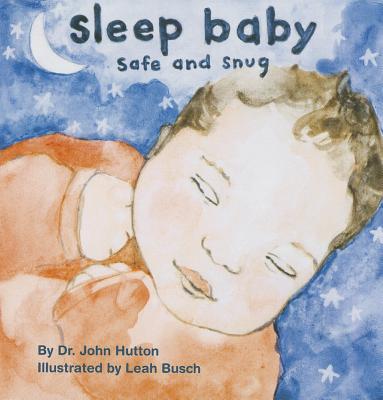 Image for Sleep Baby, Safe and Snug (Love Baby Healthy)