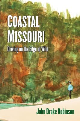 Image for Coastal Missouri: Driving on the Edge of Wild