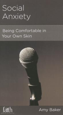 Image for Social Anxiety: Being Comfortable in Your Own Skin
