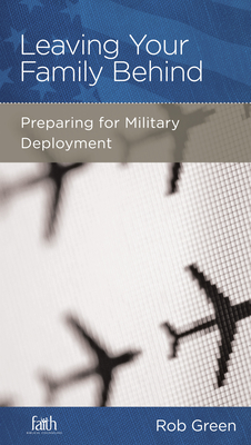 Image for Leaving Your Family Behind: Preparing for Military Deployment