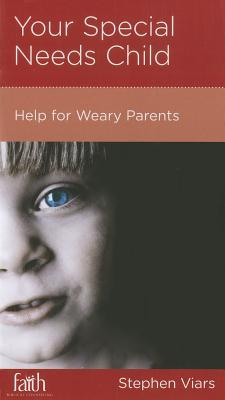 Image for Your Special Needs Child: Help for Weary Parents
