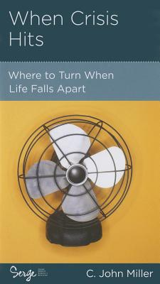 Image for When Crisis Hits: Where to Turn When Life Falls Apart