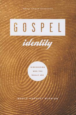 Image for Gospel Identity: Discovering Who You Really Are - Book 1