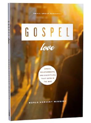 Image for Gospel Love: Grace, Relationships, and Everything that Gets in the Way - Book 3