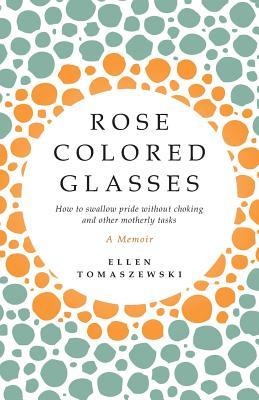 Rose Colored Glasses, Tomaszewski, Ellen
