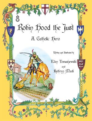 Robin Hood the Just, Tomaszewski, Ellen M; Kathryn, T Mack