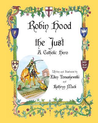 Robin Hood the Just: A Catholic Hero, Tomaszewski, Ellen