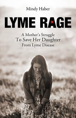 Image for Lyme Rage: A Mother's Struggle To Save Her Daughter from Lyme Disease