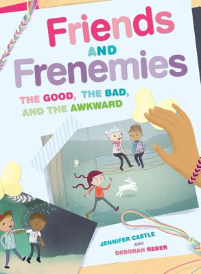Image for Friends and Frenemies: The Good, the Bad, and the Awkward