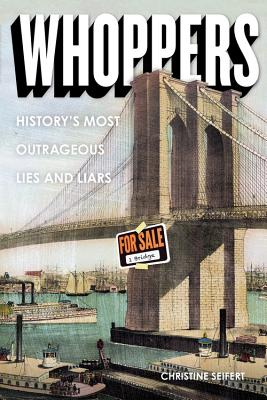 Image for Whoppers: History's Most Outrageous Lies and Liars