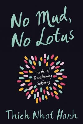 Image for No Mud, No Lotus: The Art of Transforming Suffering