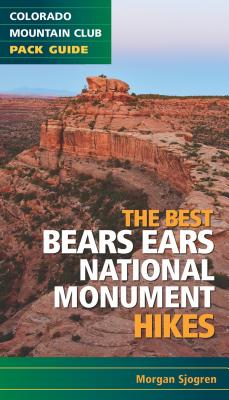 Image for The Best Bears Ears National Monument Hikes (Colorado Mountain Club Pack Guide)