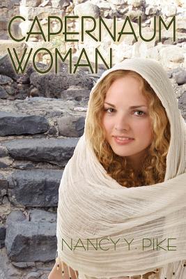 Capernaum Woman, Pike, Nancy Y.