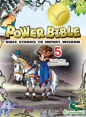 Image for Power Bible: Bible Stories To Impart Wisdom # 5-The Kingdom Becomes Divided