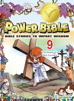 Image for Power Bible: Bible Stories To Impart Wisdom # 9-The People Of A New Covenant