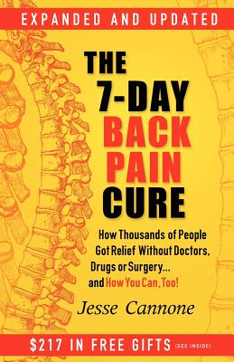 Image for The 7-Day Back Pain Cure: How Thousands of People Got Relief Without Doctors, Drugs, or Surgery... and How You Can, Too!