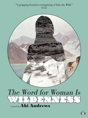 Image for The Word for Woman Is Wilderness