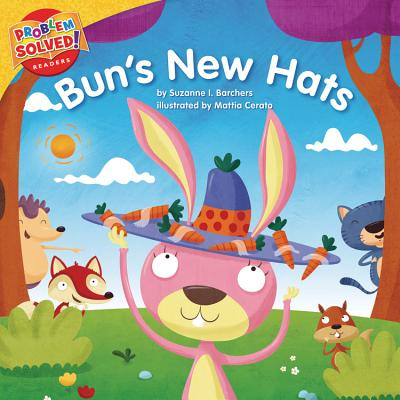 Bun's New Hats: A Lesson on Self-Esteem (Problem Solved! Readers), Barchers, Suzanne I