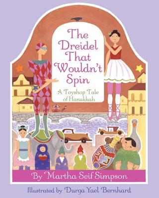 Image for The Dreidel That Wouldn't Spin: A Toyshop Tale of Hanukkah