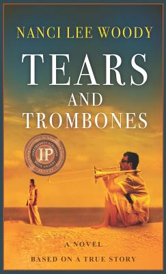 Image for Tears and Trombones: Based on a True Story