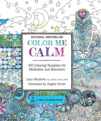 Image for Color Me Calm: 100 Coloring Templates for Meditation and Relaxation (A Zen Coloring Book)