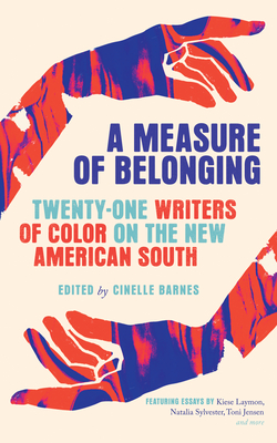 Image for MEASURE OF BELONGING: WRITERS OF COLOR ON THE NEW AMERICAN SOUTH