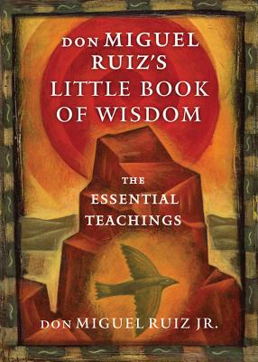 Image for don Miguel Ruiz's Little Book of Wisdom: The Essential Teachings