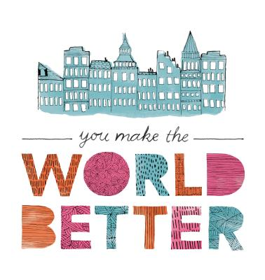 Image for You Make the World Better  A gift book for friendship and appreciation.