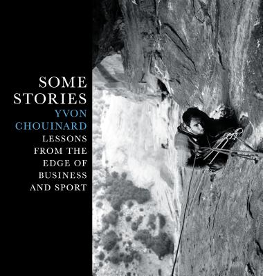 Image for SOME STORIES: LESSONS FROM THE EDGE OF BUSINESS AND SPORT