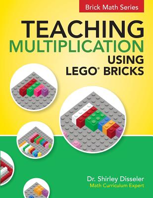 Teaching Multiplication Using LEGO� Bricks, Disseler, Dr. Shirley
