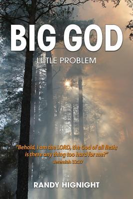 Big God, Little Problem, Hignight, Randy