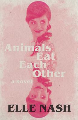 Image for Animals Eat Each Other: A Novel