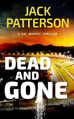 Image for Dead and Gone (A Cal Murphy Thriller) (Volume 6)