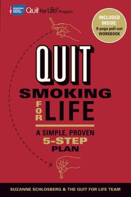 Quit Smoking for Life: A Simple, Proven 5-Step Plan, Schlosberg, Suzanne