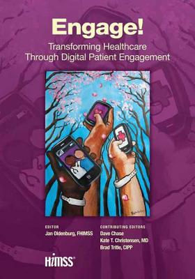 Image for Engage!: Transforming Healthcare Through Digital Patient Engagement (HIMSS Book Series)