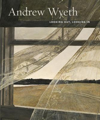 Image for Andrew Wyeth : Looking Out, Looking In