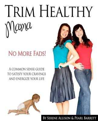 Image for Trim Healthy Mama: No More Fads:  A Common Sense Guide to Satisfy Your Cravings and Energize Your Life