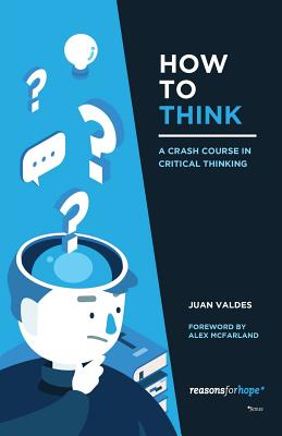 Image for How to Think: A Crash Course in Critical Thinking (Black and White Version)
