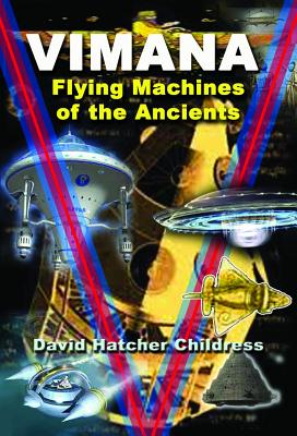 VIMANA : FLYING MACHINES OF THE ANCIENTS, DAVID CHILDRESS
