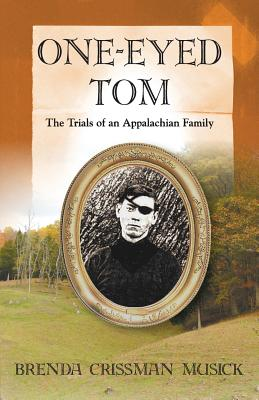 Image for One Eyed-Tom the Trials of an Appalachian Family