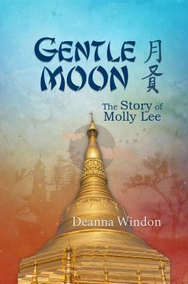 Image for Gentle Moon: The Story of Molly Lee