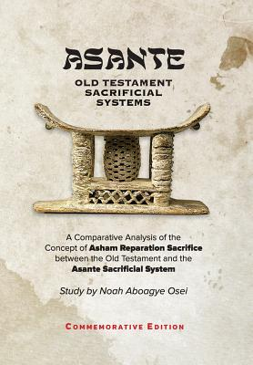 Image for Asante - Old Testament Sacrificial Systems - A Comparison: Commemorative Edition