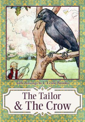 Tailor & the Crow:: An Old Rhyme with New Drawings, Brooke, L Leslie