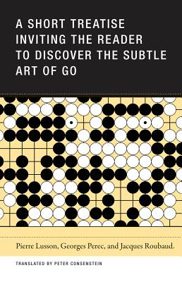 Image for A Short Treatise Inviting the Reader to Discover the Subtle Art of Go