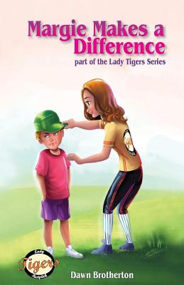 Margie Makes a Difference (Lady Tigers), Brotherton, Dawn