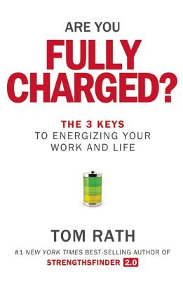Image for Are You Fully Charged?: The 3 Keys to Energizing Your Work and Life