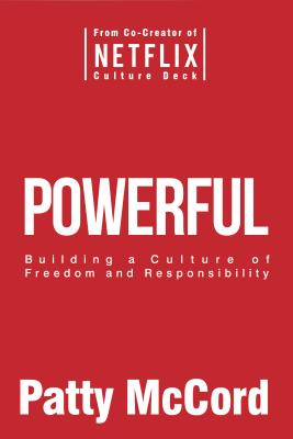 Image for Powerful: Building a Culture of Freedom and Responsibility