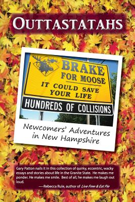 Image for Outtastatahs: Newcomers' Adventures in New Hampshire