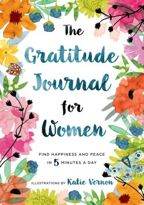 Image for The Gratitude Journal for Women: Find Happiness and Peace in 5 Minutes a Day