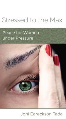 Image for Stressed to the Max: Peace for Women Under Pressure (Minibook)